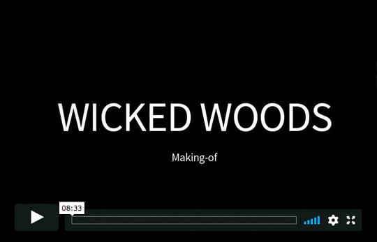 Wicked Woods - Making Of